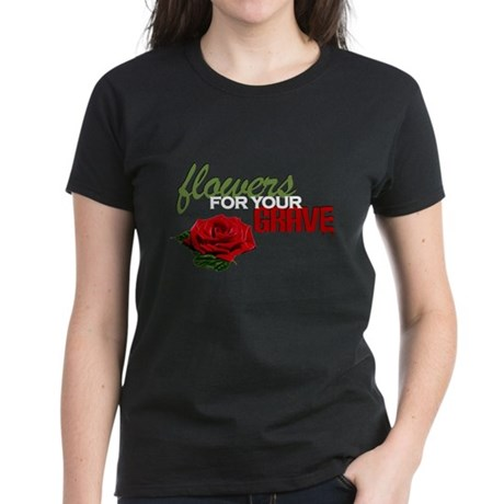 """Flowers For Your Grave"" Women's Dark T-Shirt"