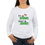 """""""Wiseass, Not Jackass"""" Women's Long Sleeve T-Shirt"""
