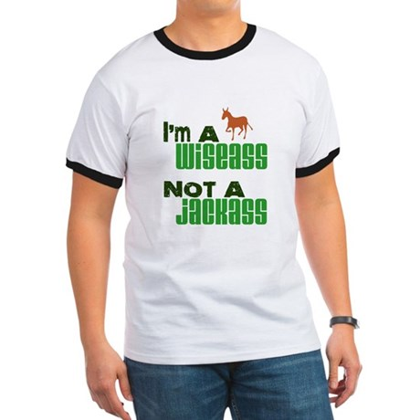 """""""Wiseass, Not Jackass"""" Ringer T"""