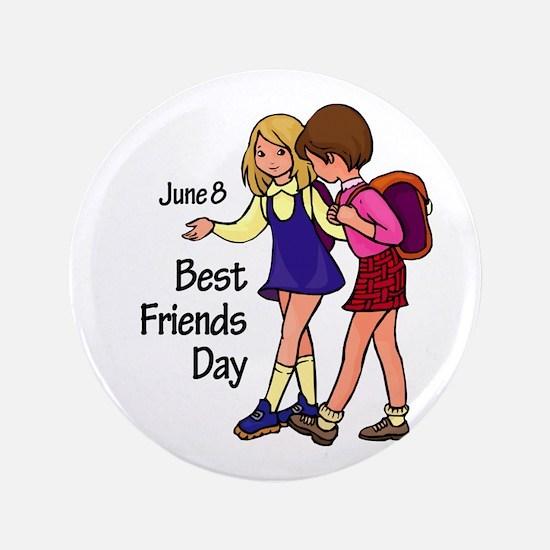 "June 8: Best Friends Day 3.5"" Button"
