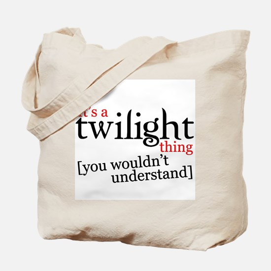 It's a Twilight thing you wou Tote Bag