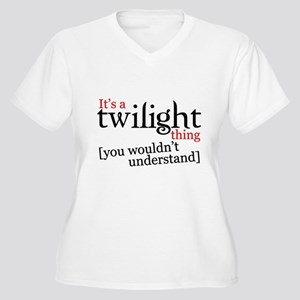 It's a Twilight thing you wou Women's Plus Size V-
