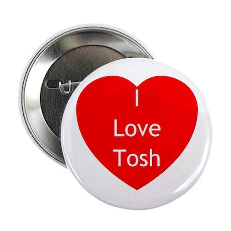 """Love Tosh 2.25"""" Button"""
