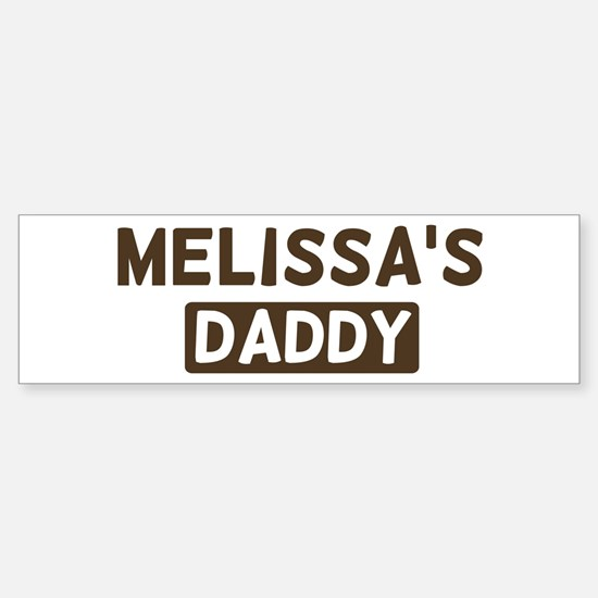 Melissas Daddy Bumper Bumper Bumper Sticker