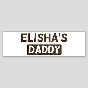Elishas Daddy Bumper Sticker