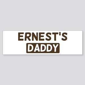 Ernests Daddy Bumper Sticker