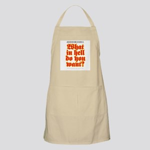 What in hell do you want? BBQ Apron
