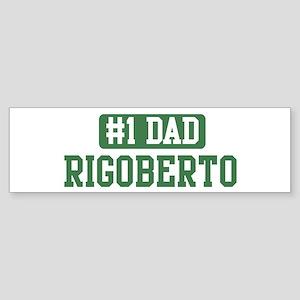 Number 1 Dad - Rigoberto Bumper Sticker