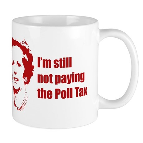 Thatcher - I'm still not payi Mug
