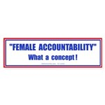 Female Accountability (Bumper Sticker )