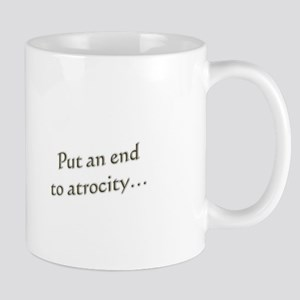 End to atrocity Mug
