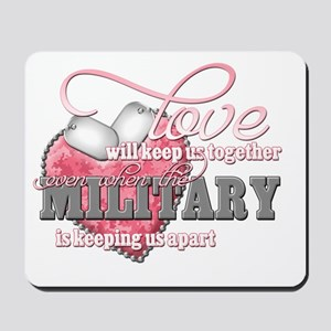 Love will keep us together Mousepad