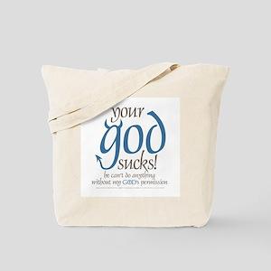 "Your ""god"" sucks! Tote Bag"