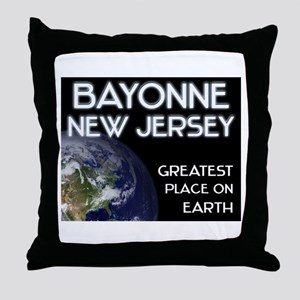 bayonne new jersey - greatest place on earth Throw