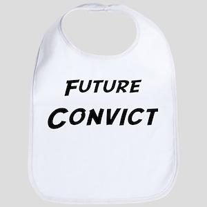 Future Convict Bib