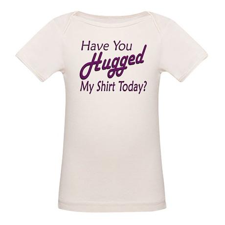 Have You Hugged My Organic Baby T-Shirt