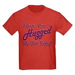 Have You Hugged My Kids Dark T-Shirt