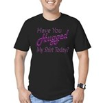 Have You Hugged My Men's Fitted T-Shirt (dark)