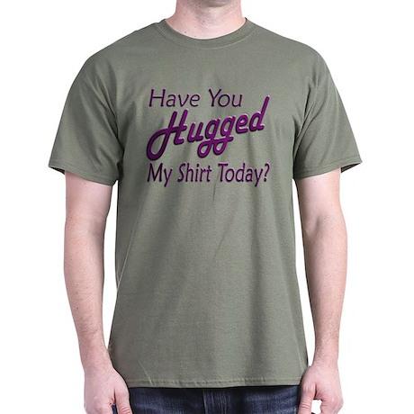 Have You Hugged My Dark T-Shirt
