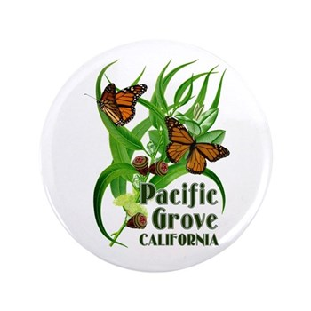 "Pacific Grove Monarchs 3.5"" Button"