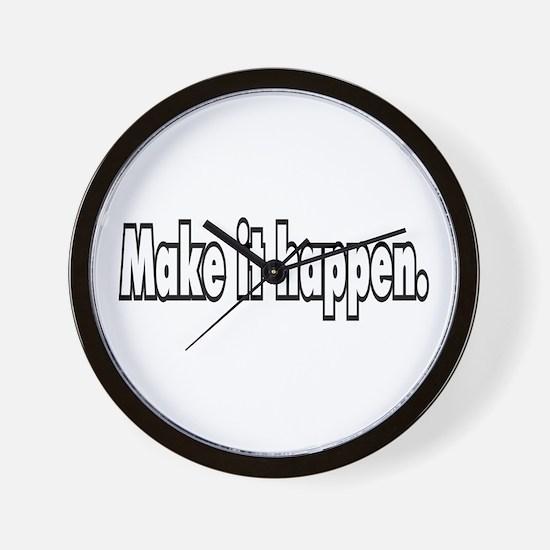 Make it happen. Wall Clock