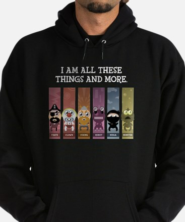 I Am All These Things And More Hoodie (dark)