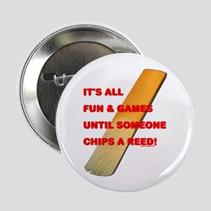 "Chip A Reed 2.25"" Button"