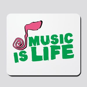 Music is Life Mousepad
