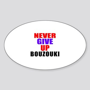 Never Give Up Bouzouki Sticker (Oval)