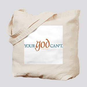 Your god can't. Tote Bag