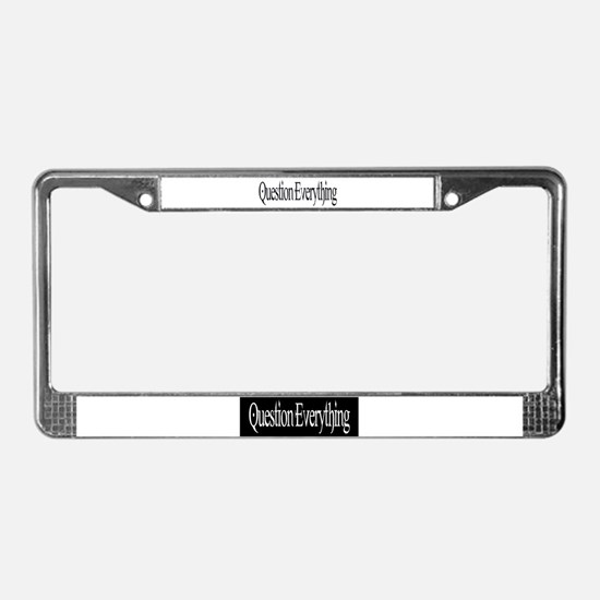 Question Everything License Plate Frame