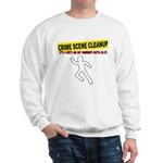 Crime Scene Cleanup Sweatshirt