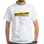 Crime Scene Cleanup White T-Shirt