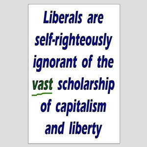 35x23 Liberal Ignorance Poster