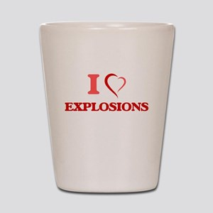 I love EXPLOSIONS Shot Glass