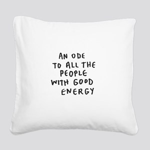 Inspire - Good Energy Square Canvas Pillow