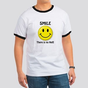 SMILE...There is no Hell! Ringer T