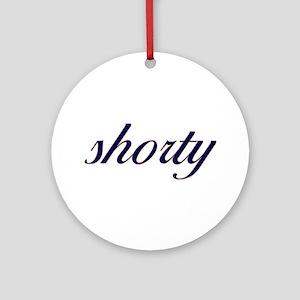 Shorty (Cursive) Ornament (Round)