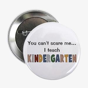 """Teach Kindergarten 2.25"""" Button"""