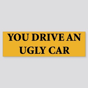 Ugly Car Bumper Sticker