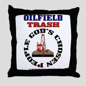 Oil field Trash God's Chosen Throw Pillow