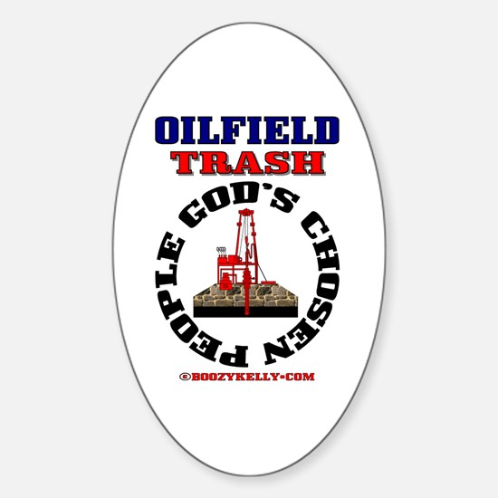 Oil Field Trash God's Chosen Oval StickerOil,