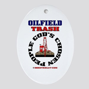 Oil field Trash God's Chosen Oval Ornament