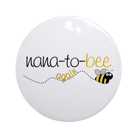 nana to bee again t-shirt Ornament (Round)
