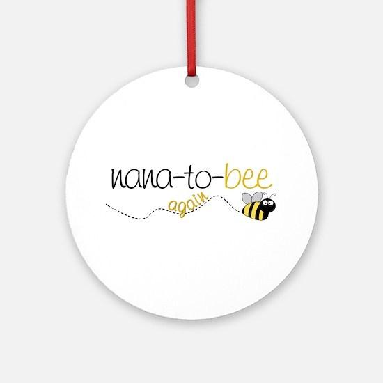 nana to bee again t-shirt Ornament (Round)