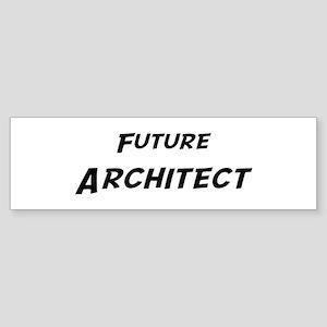 Future Architect Bumper Sticker