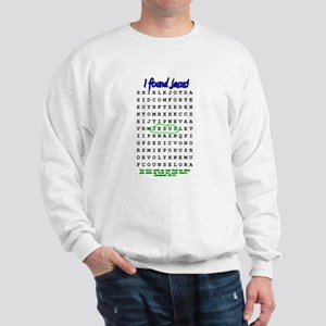 Jesus Word Search! I Found Je Sweatshirt