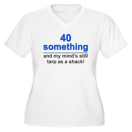 40 Something...Tarp Women's Plus Size V-Neck T-Shi