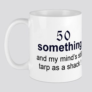 50 Something...tarp Mug
