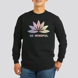 Be Mindful Long Sleeve Dark T-Shirt